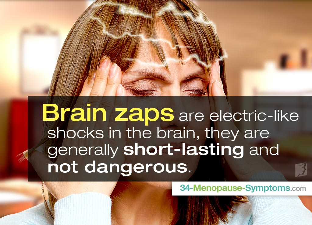 Brain Zaps are electric-like shocks in the brain, they are generally short-lasting and not dangerous