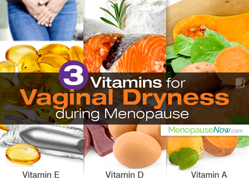 3 Vitamins for Vaginal Dryness during Menopause
