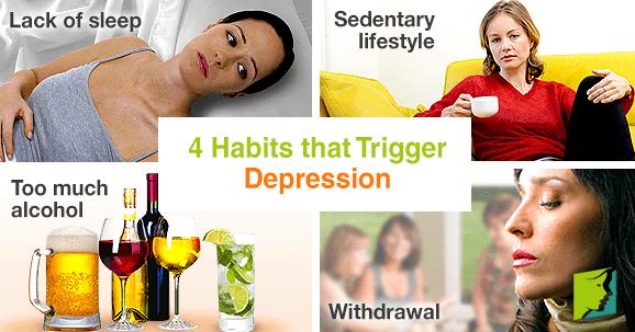 4 Habits that Trigger Depression