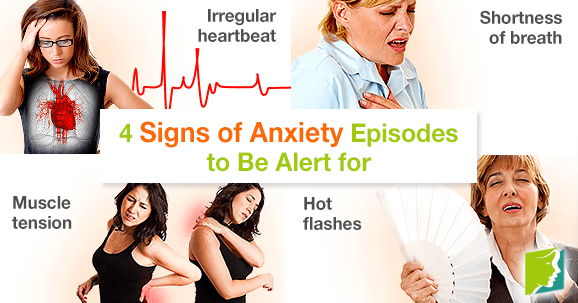 4 Signs of Anxiety Episodes to Be Alert for