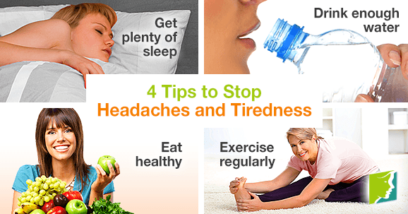 4 tips to stop headaches and tiredness