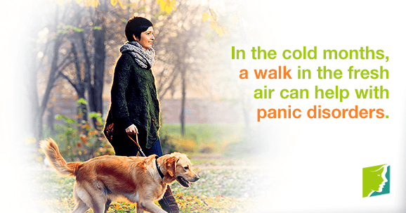 In the cold months, a walk in the fresh air can help with panic disorders
