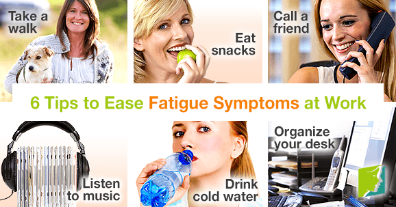 6 Tips to Ease Fatigue Symptoms at Work