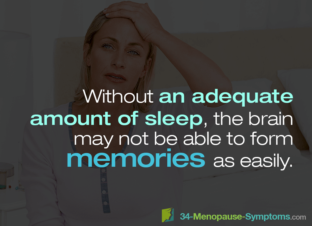 Without an adequate amount of sleep, the brain may not be able to form memories as easily.