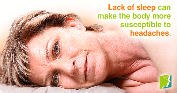 Lack of sleep can make the body more susceptible headaches