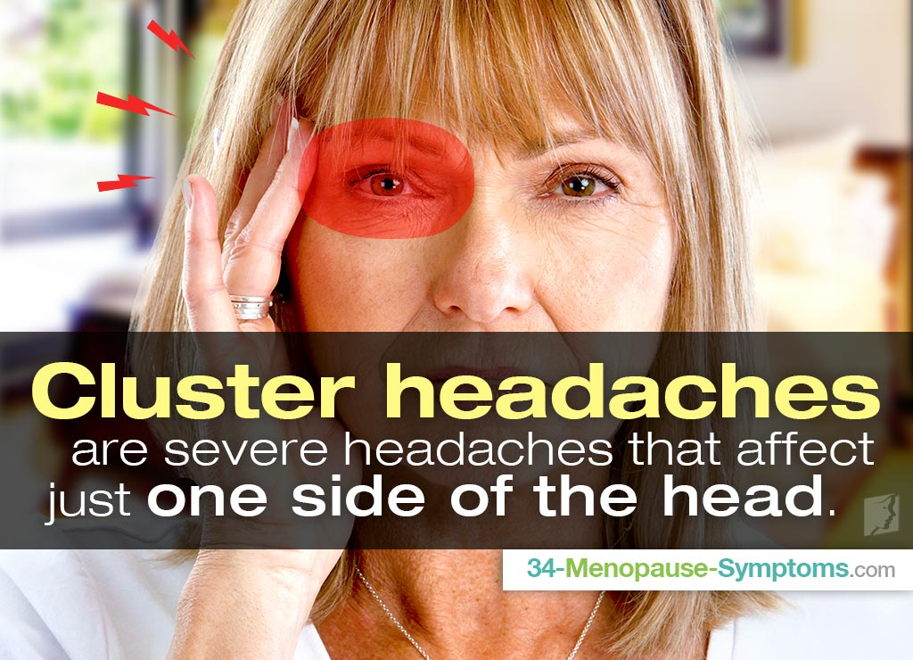 Cluster headaches are severe headaches that affect just one side of the head