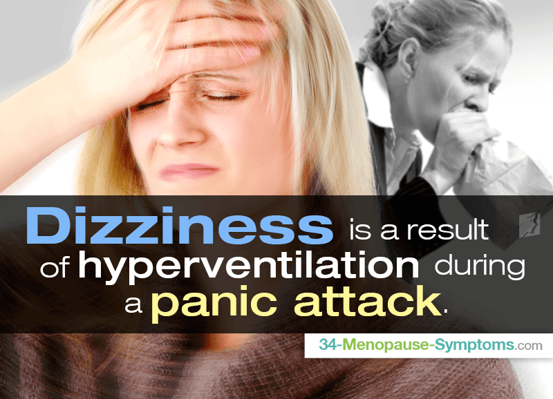 Dizziness is  result of hyperventilation during a panic attack.
