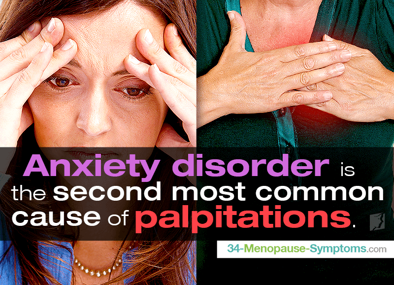 Anxiety disorder is a second most common cause of palpitations.