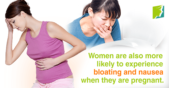 During pregnancy, women are more likely to experience bloating and nausea