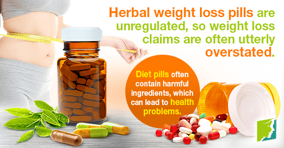 Herbal weight loss pills are unregulated, so weight loss claims are often utterly overstated.