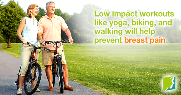 Low impact workouts can be helpful in treating breast pain