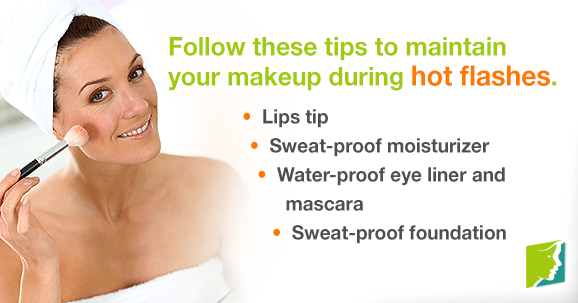 Follow these tips to maintain your makeup during hot flashes.
