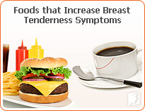 Foods that increase breast tenderness symptoms
