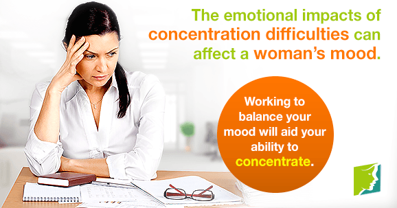 The emotional impacts of concentration difficulties can affect a woman's mood.