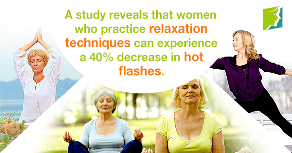 A study reveals that women who practice relaxation techniques can experience a 40% decrease in hot flashes