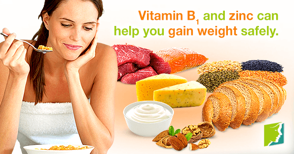 Vitamin B1 and zinc  can help you gain weight safely
