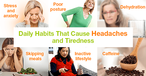 Daily Habits That Cause Headaches and Tiredness