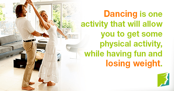 Dancing is one activity that will allow you to get some physical activity, while having fun and losing weight