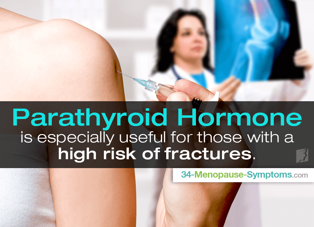 Parathyroid hormone is especially useful for those with a high risk of fractures