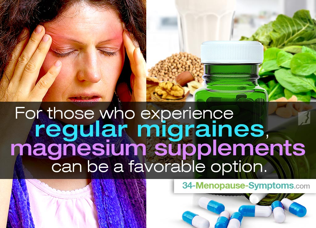 For those who experience regular migraines, magnesium supplements can be a favorable option