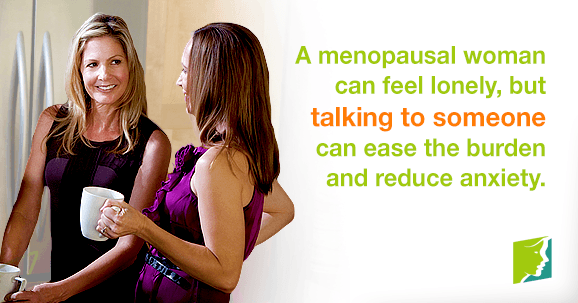 A menopausal woman can feel lonely, but talking to someone can ease the burden and reduce anxiety