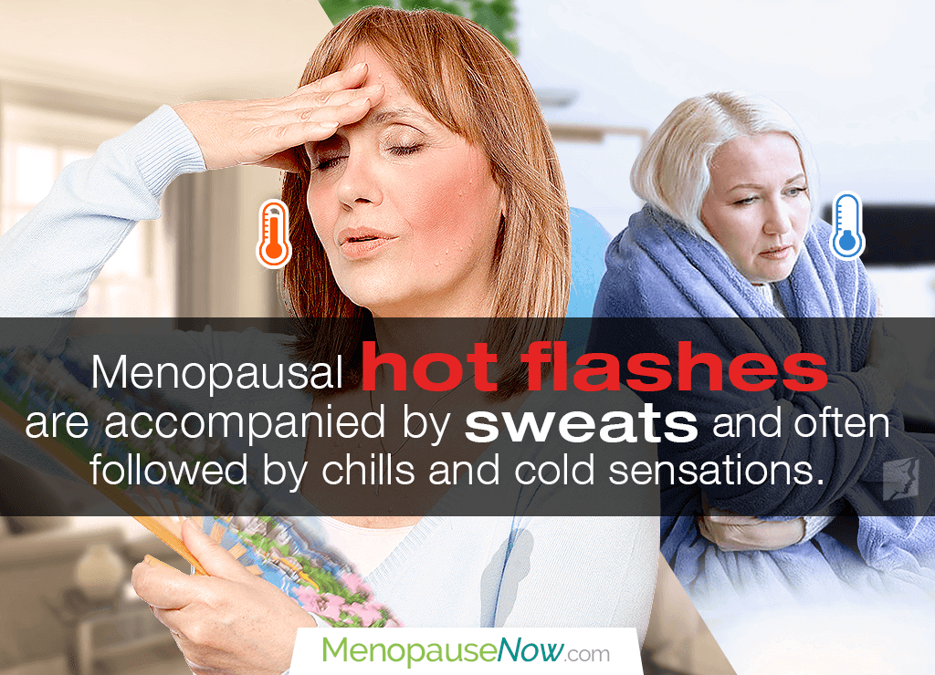 Hot flashes, sweats, and chills can occur due to hormonal imbalance.