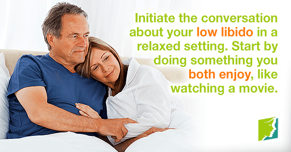 Initiate the conversation about your low libido in a relaxed setting