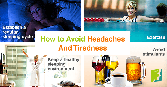 How to Avoid Headaches and Tiredness