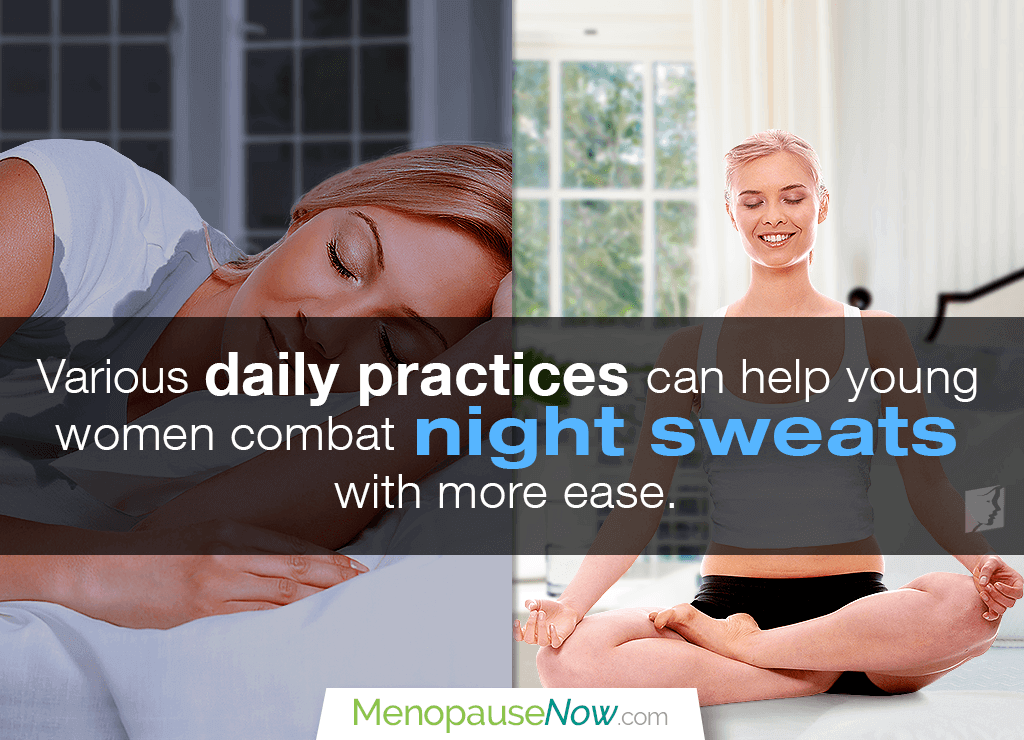 Night sweats in women under 25 may be triggered by hot environments, stress, spicy foods, or menstruation
