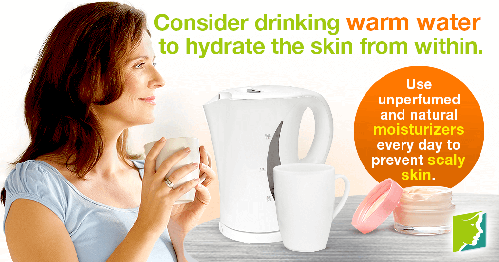 Consider drinking warm water to hydrate the skin from within