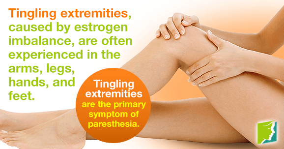Tingling extremities are caused by estrogen imbalance