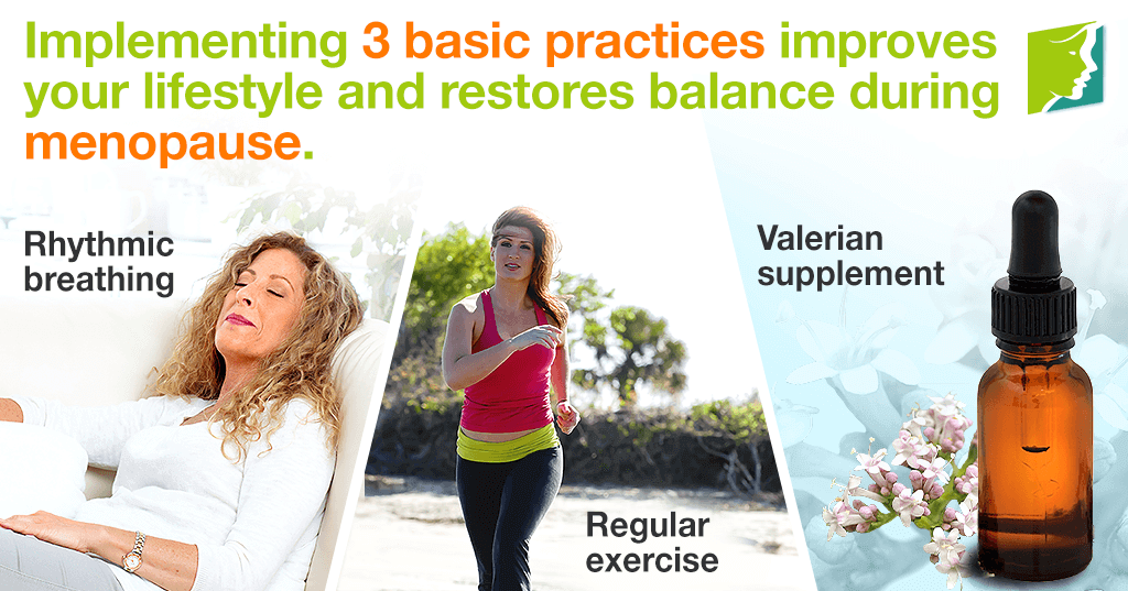 Implementing 3 basic practices improves your lifestyle and restores balance during menopause