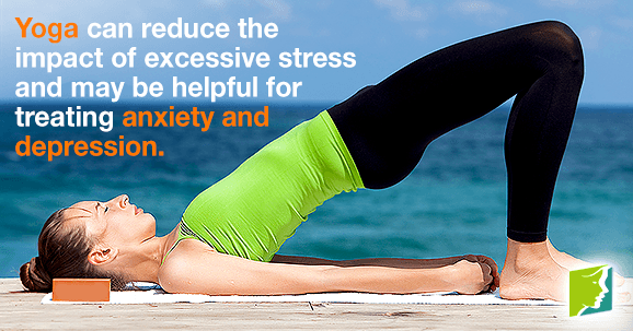 Yoga can reduce the impact of excessive stress and may be helpful for treating anxiety and depression