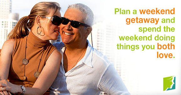 Plan a weekend getaway and spend the weekend doing things you both love