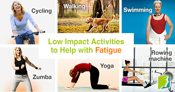 Low impact activities to help with fatigue
