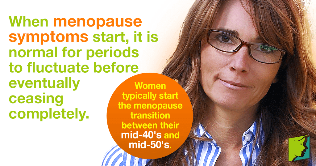 When menopause start it is normal for periods to fluctuate