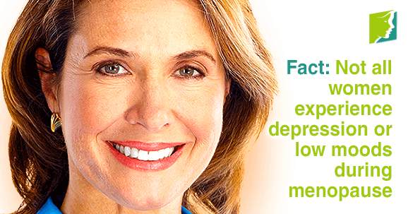 Fact: Not all women experience depression or low moods during menopause