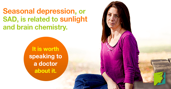 Seasonal depression, or SAD, is related to sunlight and brain chemistry