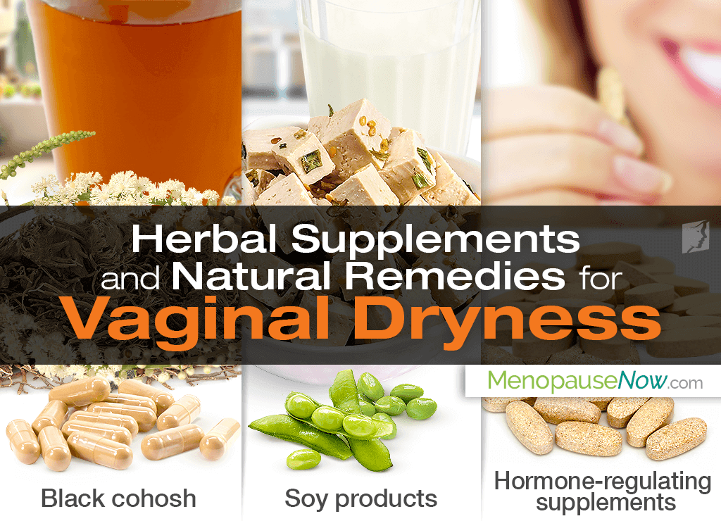 Remedies for vaginal dryness include black cohosh, soy, non-estrogenic herbs, and others.