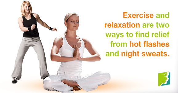 Exercise and relaxation are two ways to find relief from hot flashes and night sweats