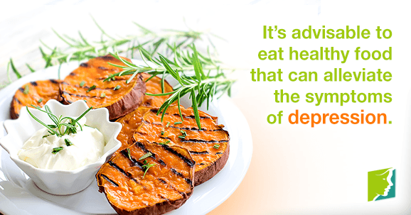 It's advisable to eat healthy food that can alleviate the symptoms of depression
