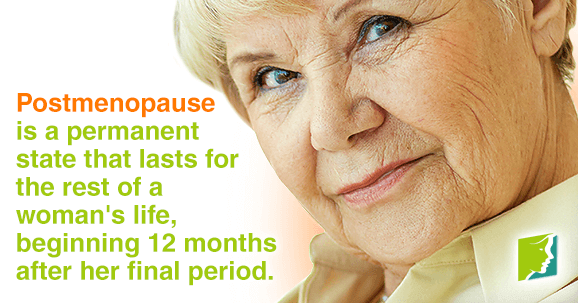 Postmenopause is a permanent state that last for the rest of woman's life.