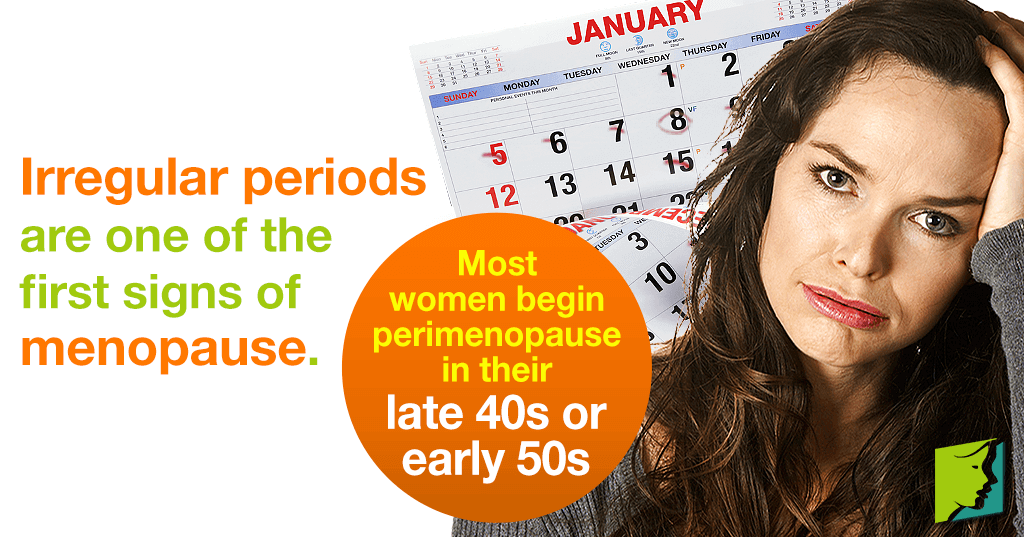 Irregular periods are one of the first signs of menopause.