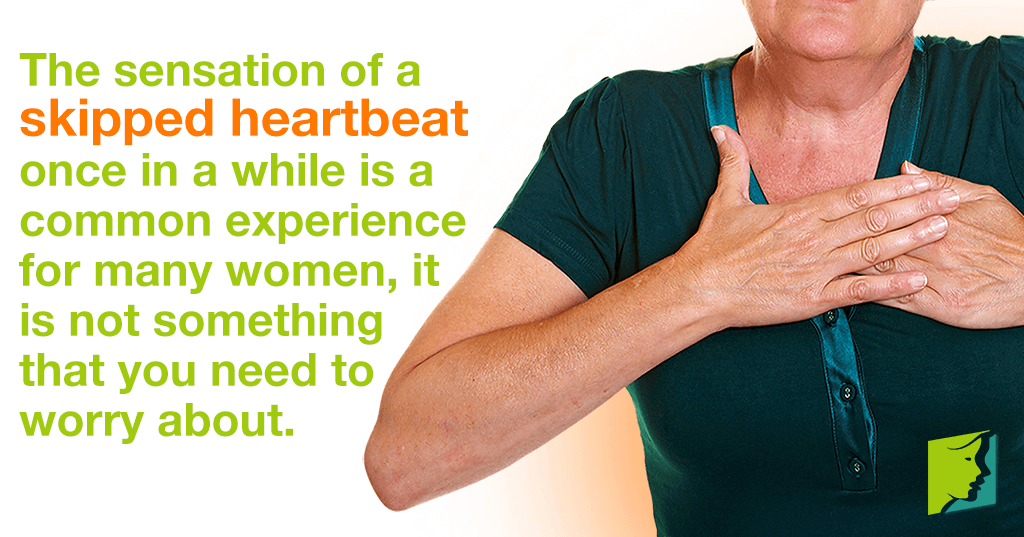A missed heartbeat can be a strange sensation, but panicking is not necessary