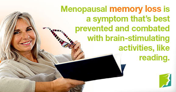 Menopausal memory loss is a symptom that's best prevented and combated with brain-stimulating activities, like reading