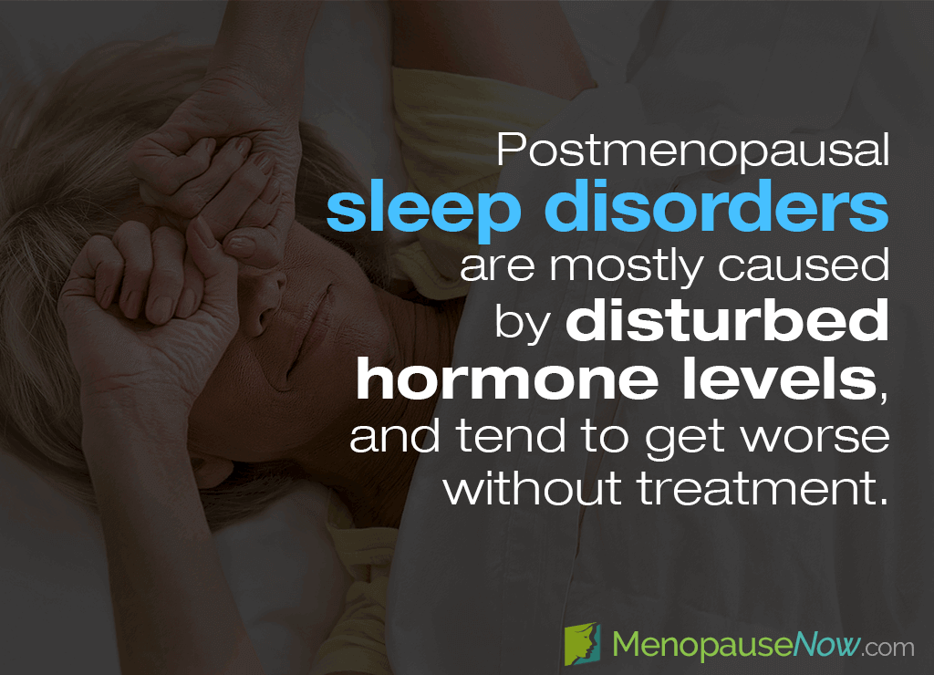 Postmenopausal sleep disorders are mostly caused by disturbed hormone levels