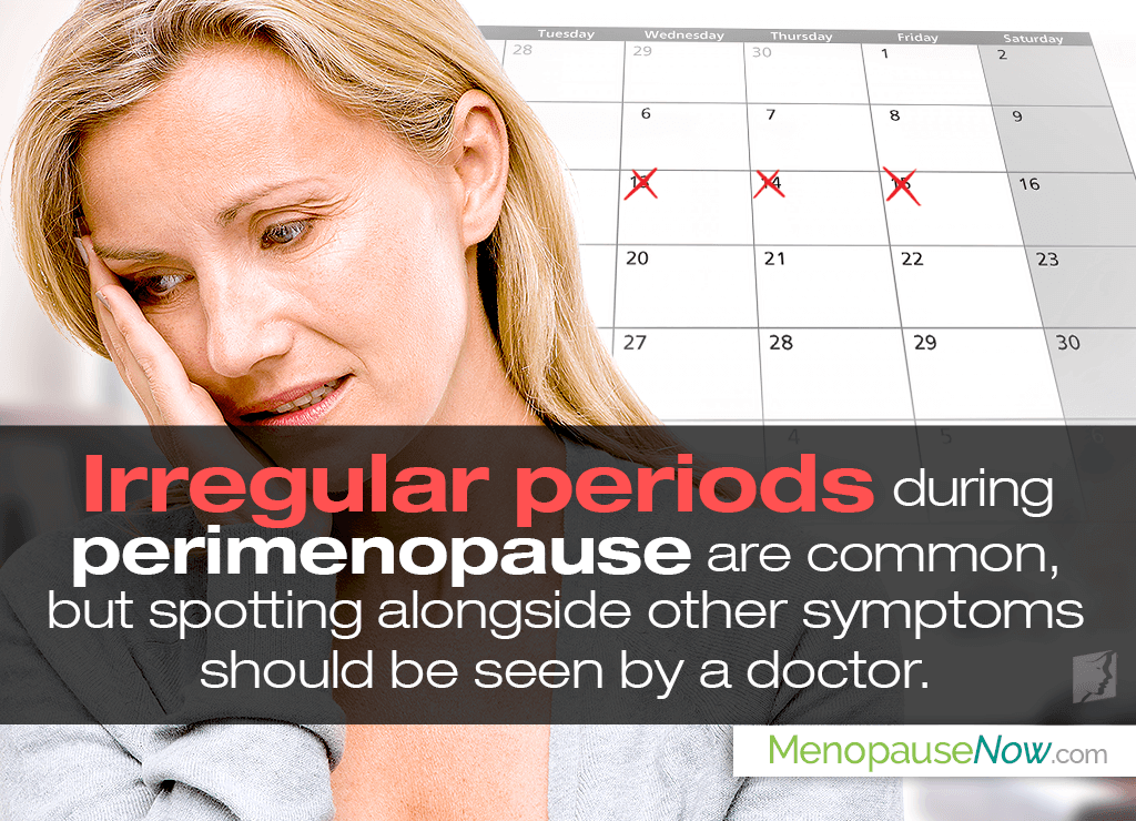 Irregular periods during perimenopause are common but consult a doctor by other symptoms
