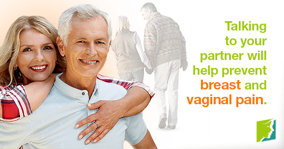 Talking to your partner will help prevent breast and vaginal pain.