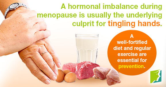 A hormonal imbalance during menopause is usually the underlying culprit for tingling hands.