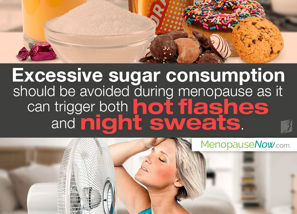 Sugar, eaten in excess, triggers hot flashes and night sweats